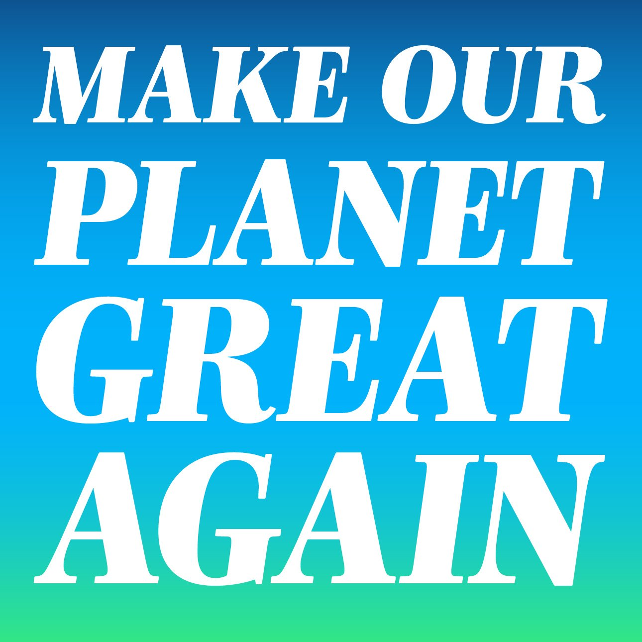 Make_Our_Planet_Great_Again.jpg